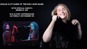 Susan Cattaneo and The Big Loud Band with openers Renée and Joe @ Old Sloop Coffeehouse, Rockport MA